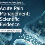 Evidencia científica en el manejo del dolor agudo: Colegio australiano y neozelandes de Anestesia y Facultad de Medicina del Dolor 5ª edición (Schug, SA et al, 2020)